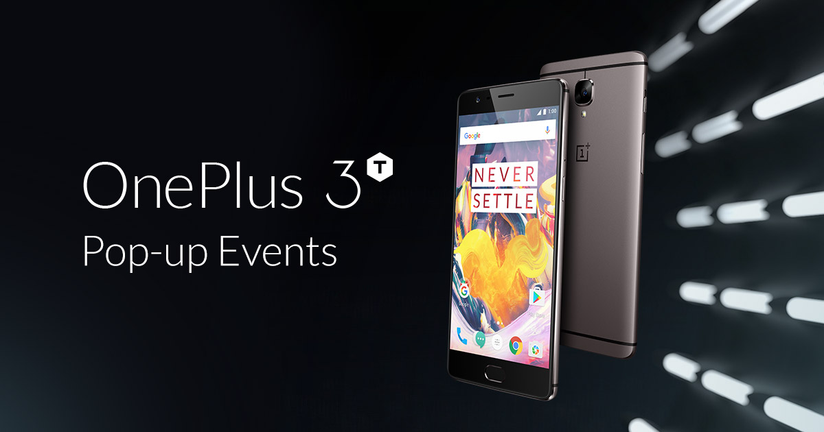 OnePlus 3T Pop-up Events